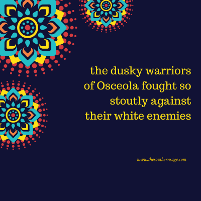 early everglades exploration. when the dusky warriors of Osceola fought so stoutly against their white enemies